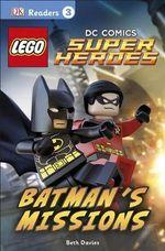 DK Readers L3 : Lego DC Comics Super Heroes: Batman's Missions - Beth Davies