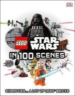 Lego Star Wars in 100 Scenes - DK Publishing