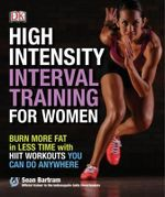 High-Intensity Interval Training for Women : Burn More Fat in Less Time with Hiit Workouts You Can Do Anywhere - Sean Bartram