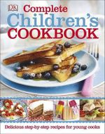 Complete Children's Cookbook - DK Publishing