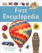 First Encyclopedia - Dorling Kindersley