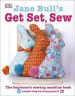 Jane Bull's Get Set, Sew - Jane Bull