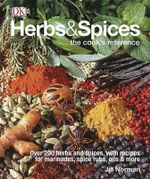 Herbs & Spices : The Cook's Reference - Jill Norman