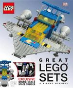 Great Lego Sets : A Visual History - Dk