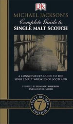 Michael Jackson's Complete Guide to Single Malt Scotch - Dominic Roskrow