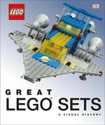 Great Lego Sets : A Visual History (Library Edition) - Dk