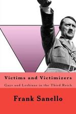 Victims and Victimizers - Frank Sanello