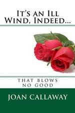 It's an Ill Wind, Indeed... : A Memoir - Mrs Joan Snodgrass Callaway
