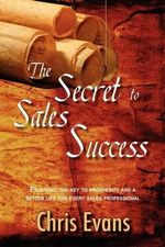 The Secret to Sales Success - Chris Evans