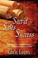 The Secret to Sales Success - Chris Evans