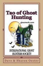 Tao of Ghost Hunting - Sharon Oester