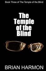 The Temple of the Blind : (The Temple of the Blind #3) - Brian Harmon