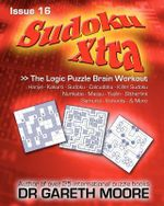 Sudoku Xtra Issue 16 : The Logic Puzzle Brain Workout - Gareth Moore
