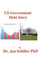 Us Government Debt Story - Jon Schiller
