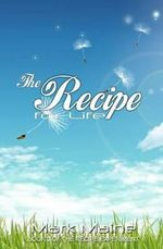 The Recipe for Life - MR Mark Maine