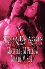 Stop Dragon My Heart Around : Two Book Collection - Michelle M Pillow