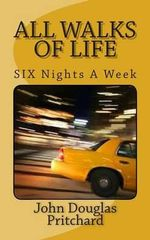 All Walks of Life : Six Nights a Week - MR John Douglas Pritchard