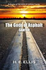 The Gods of Asphalt - H E Ellis