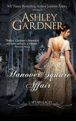The Hanover Square Affair : Captain Lacey Regency Mysteries - Ashley Gardner