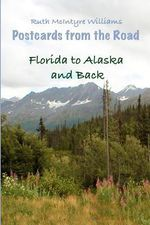Florida to Alaska and Back - Ruth McIntyre Williams