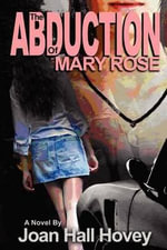 The Abduction of Mary Rose - Joan Hall Hovey
