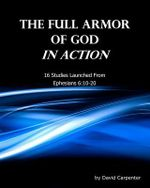 The Full Armor of God in Action - David Carpenter
