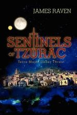 Sentinels of Tzurac - University Lecturer in Modern History University of Oxford and Fellow James Raven