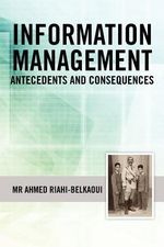 Information Management : Antecedents and Consequences - MR Ahmed Riahi-Belkaoui