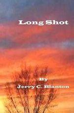 Long Shot - Jerry C Blanton