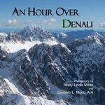An Hour Over Denali - Mary Linda Miller