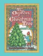 The Orphan and the Christmas Tree - Edward C Colwell