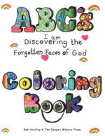 ABC's Coloring Book : I Am Discovering the Forgotten Faces of God - Bob Hartley