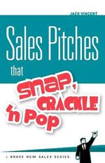 Sales Pitches That Snap, Crackle 'n Pop - Jack Vincent