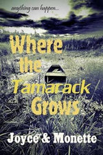 Where the Tamarack Grows - Philip G Joyce