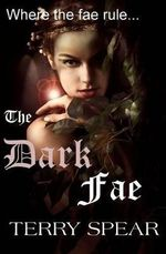 The Dark Fae : The World of Fae - Terry Spear