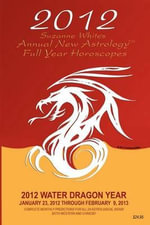 2012 Suzanne White's Annual New Astrology Full Year Horoscopes - Suzanne White