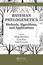 Bayesian Phylogenetics : Methods, Computational Algorithms, and Applications