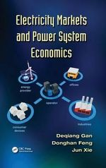 Electricity Markets and Power System Economics - Deqiang Gan