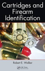 Cartridges and Firearm Identification - Robert E. Walker