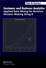 Customer and Business Analytics : Applied Data Mining for Business Decision Making Using R - Robert E. Krider