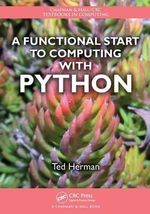 A Functional Start to Computing with Python - Ted Herman