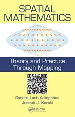 Spatial Mathematics : Theory and Practice Through Mapping - Sandra Lach Arlinghaus