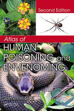 Atlas of Human Poisoning and Envenoming, Second Edition - James H. Diaz