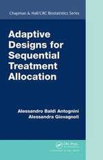 Adaptive Designs for Sequential Treatment Allocation : Chapman & Hall/CRC Biostatistics Series - Alessandro Baldi Antognini
