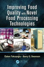 Improving Food Quality with Novel Food Processing Technologies