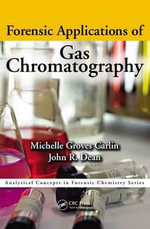 Forensic Applications of Gas Chromatography - Michelle Groves Carlin