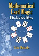 Mathematical Card Magic : Fifty-Two New Effects - Colm Kevin Mulcahy