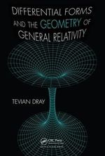 Differential Forms and the Geometry of General Relativity - Tevian Dray