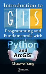 Introduction to GIS Programming and Fundamentals with Python and Arcgis(r) - Chaowei Yang