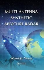 Multi-Antenna Synthetic Aperture Radar - Wen-Qin Wang